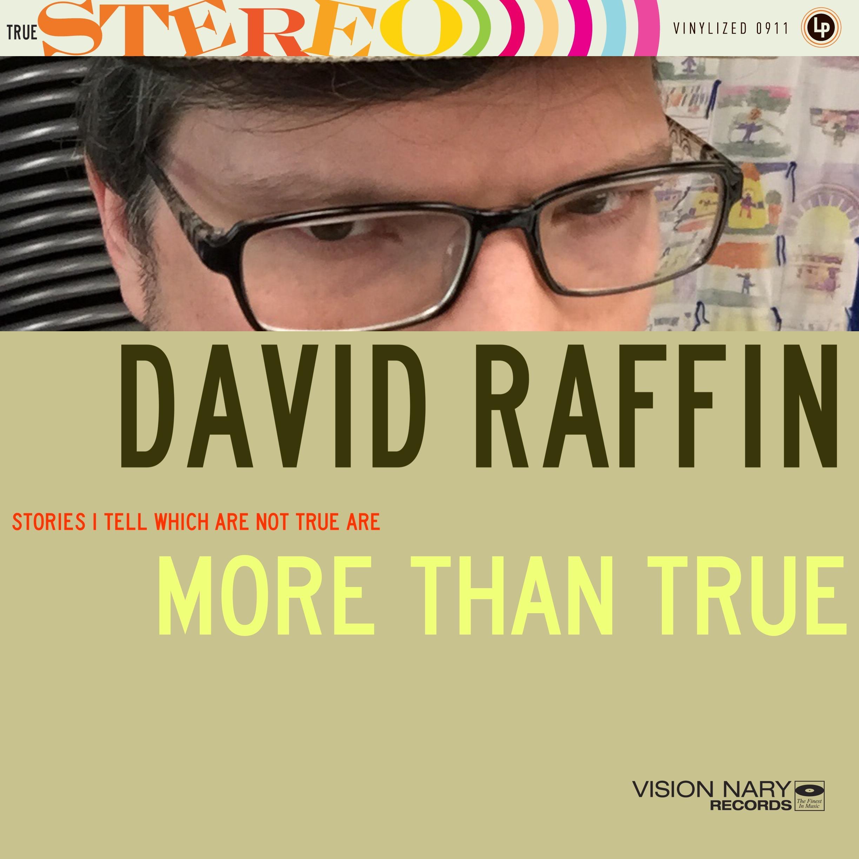David Raffin : More Than True